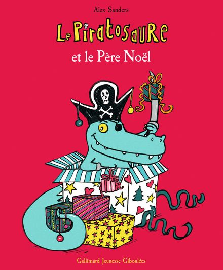 Le Piratosaure et le Père Noël - Alex Sanders