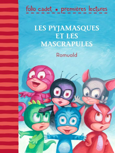 Les Pyjamasques et les Mascrapules -  Romuald
