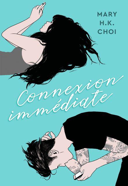 Connexion immédiate - Mary H. K. Choi