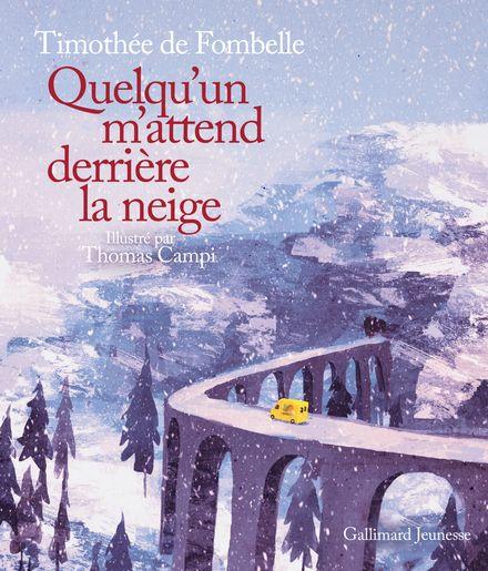 Quelqu'un m'attend derrière la neige - Thomas Campi, Timothée de Fombelle
