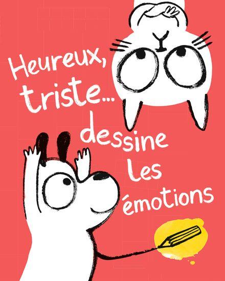 Heureux, triste... dessine les émotions - Yasmeen Ismail