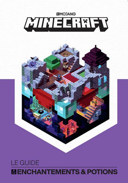 Minecraft, le guide Enchantements & Potions -