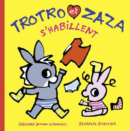 Trotro et Zaza s'habillent - Bénédicte Guettier