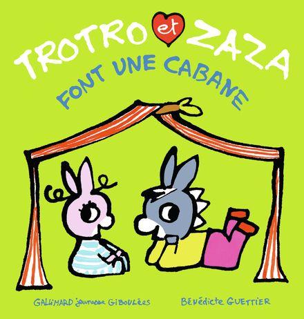 Trotro et Zaza font une cabane - Bénédicte Guettier