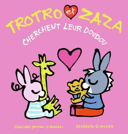 Trotro et Zaza cherchent leur doudou - Bénédicte Guettier