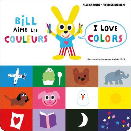 Bill aime les couleurs / I love colors - Pierrick Bisinski, Alex Sanders