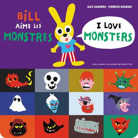 Bill aime les monstres / I love monsters - Pierrick Bisinski, Alex Sanders