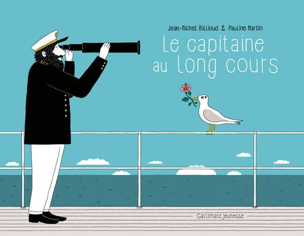 Le capitaine au long cours - Jean-Michel Billioud, Pauline Martin