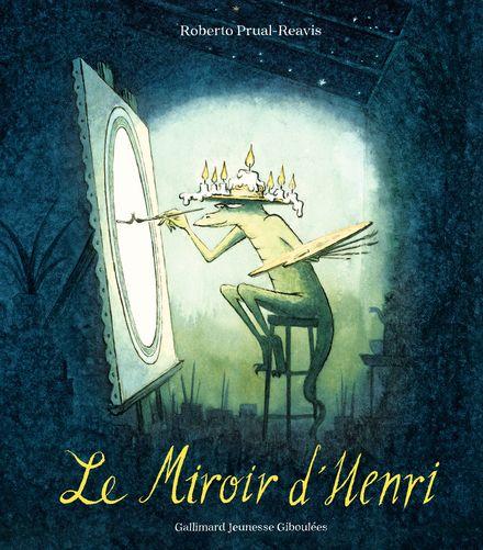 Le Miroir d'Henri - Roberto Prual-Reavis