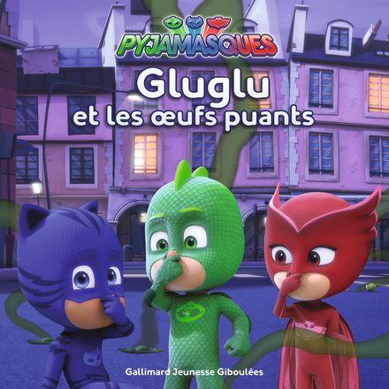 Gluglu et les œufs puants -  Romuald