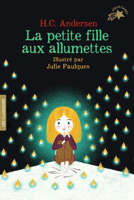 La petite fille aux allumettes - Hans Christian Andersen, Julie Faulques
