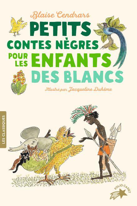 Petits contes nègres pour les enfants des Blancs - Blaise Cendrars, Jacqueline Duhême