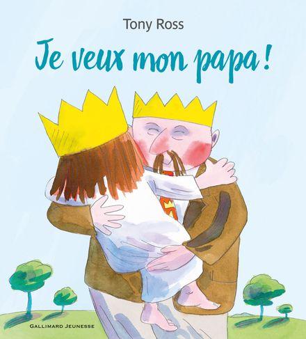 Je veux mon papa ! - Tony Ross