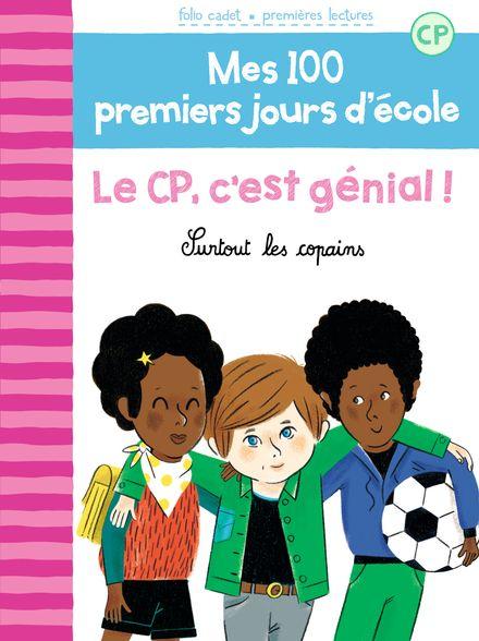 Le CP, c'est génial ! - Mathilde Bréchet, Amandine Laprun