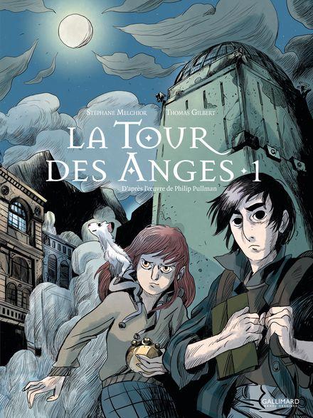 La Tour des Anges - Thomas Gilbert, Stéphane Melchior, Philip Pullman