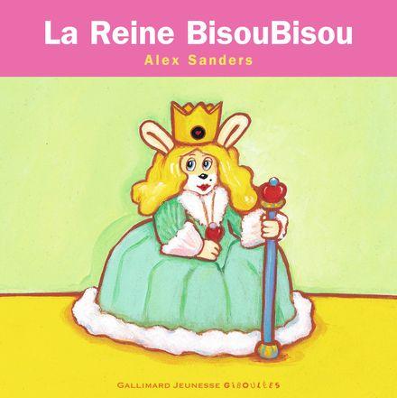 La Reine BisouBisou - Alex Sanders