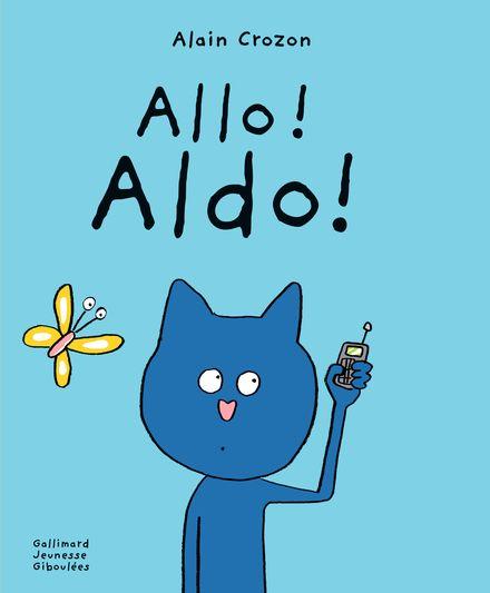 Allo ! Aldo ! - Alain Crozon
