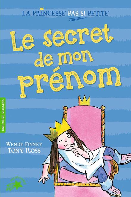 Le secret de mon prénom - Wendy Finney, Tony Ross
