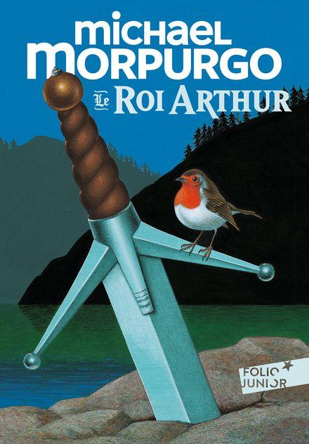 Le roi Arthur - Michael Foreman, Michael Morpurgo