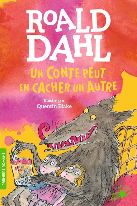 Un conte peut en cacher un autre - Quentin Blake, Roald Dahl