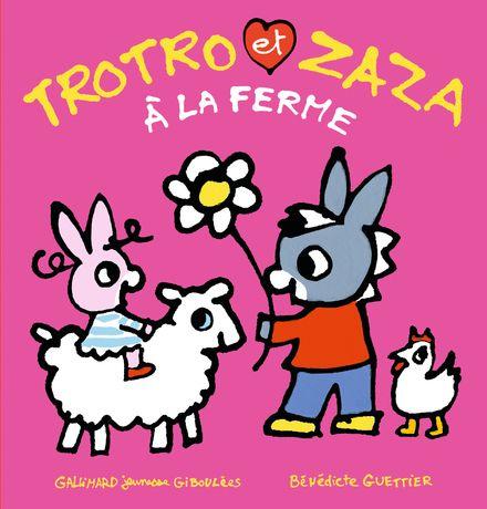 Trotro et Zaza à la ferme - Bénédicte Guettier