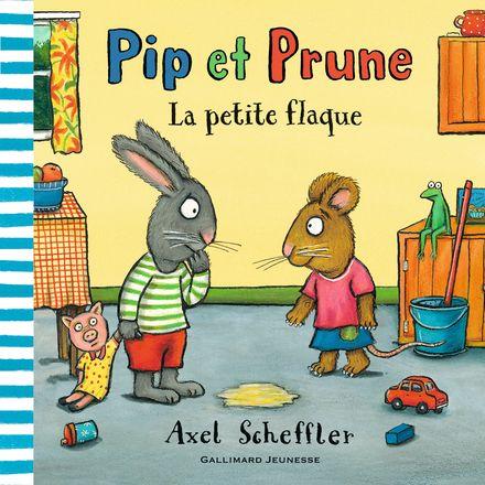Pip et Prune : La petite flaque - Axel Scheffler