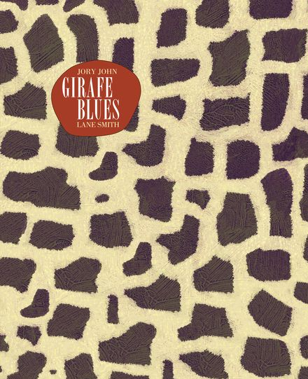 Girafe blues - Jory John, Lane Smith