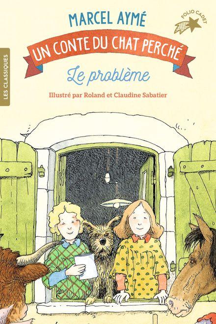 Le problème - Marcel Aymé, Claudine et Roland Sabatier