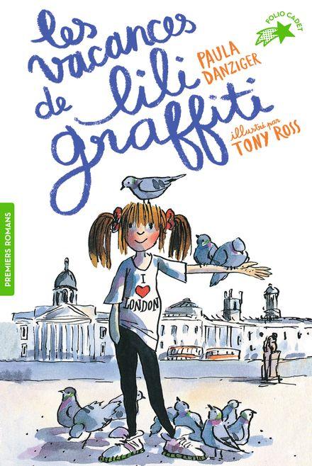 Les vacances de Lili Graffiti - Paula Danziger, Tony Ross