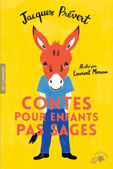Contes pour enfants pas sages - Laurent Moreau, Jacques Prévert