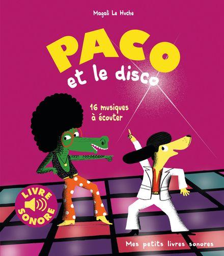 Paco et le disco - Magali Le Huche
