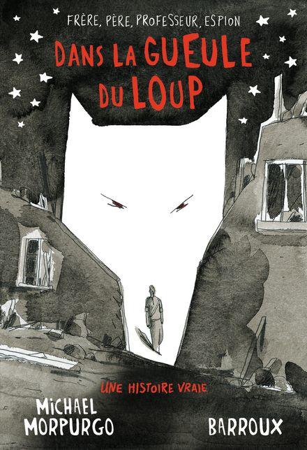 Dans la gueule du loup -  Barroux, Michael Morpurgo