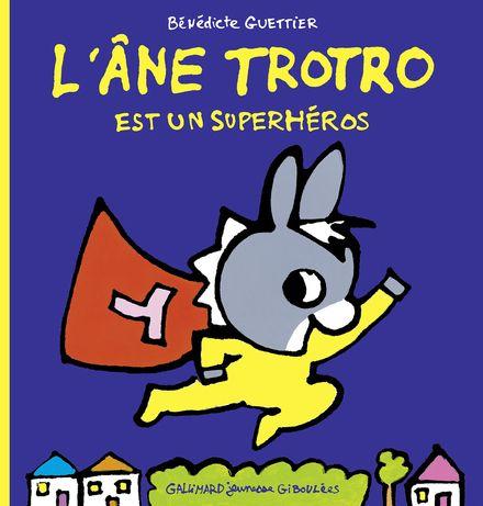 L'âne Trotro est un superhéros - Bénédicte Guettier