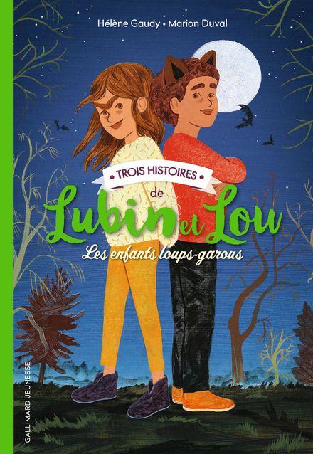 Trois histoires de Lubin et Lou - Marion Duval, Hélène Gaudy