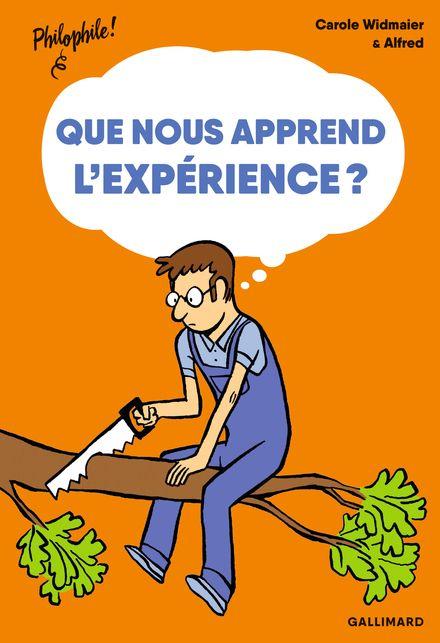 Que nous apprend l'expérience? -  Alfred, Carole Widmaier