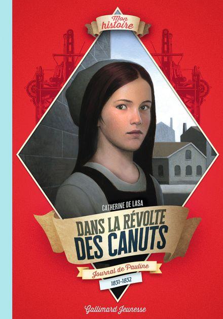 Dans la révolte des canuts - Catherine de Lasa