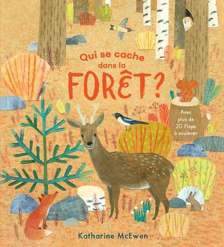 Qui se cache dans la forêt? - Katherine McEwen