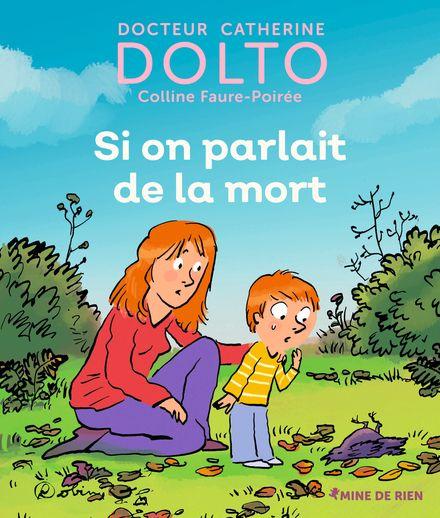 Si on parlait de la mort - Catherine Dolto, Colline Faure-Poirée,  Robin
