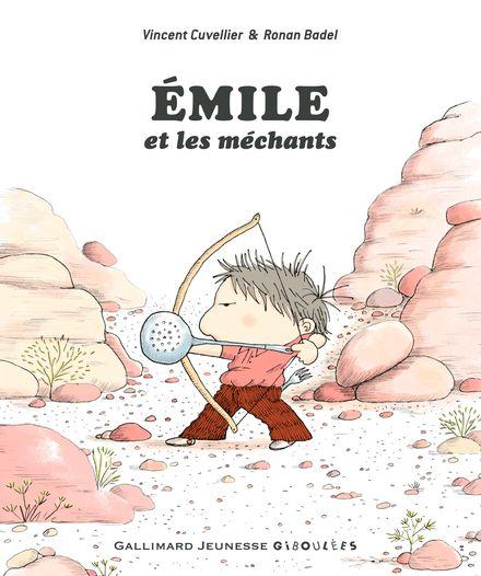 Émile et les méchants - Ronan Badel, Vincent Cuvellier