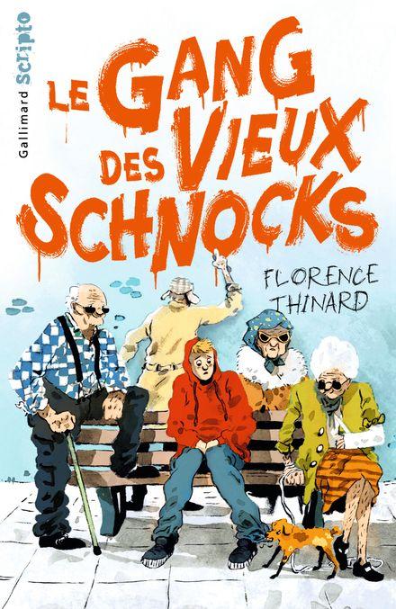 Le Gang des Vieux Schnocks - Florence Thinard
