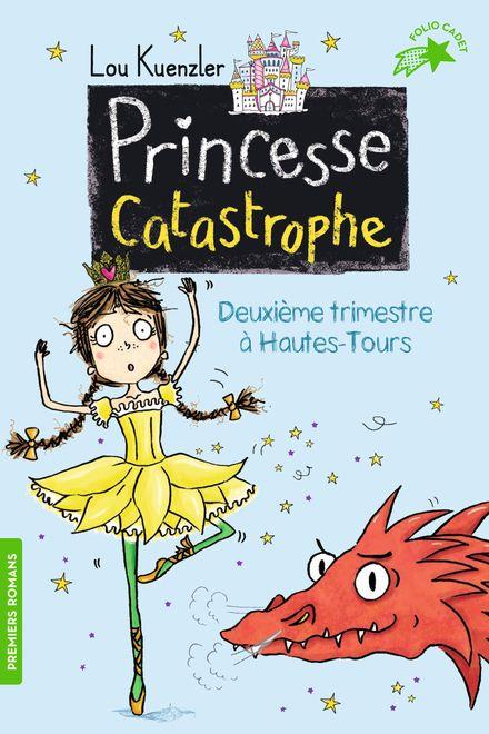 Princesse Catastrophe, 2 - Lou Kuenzler, Kimberley Scott