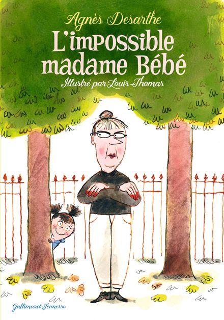 L'impossible madame Bébé - Agnès Desarthe, Louis Thomas