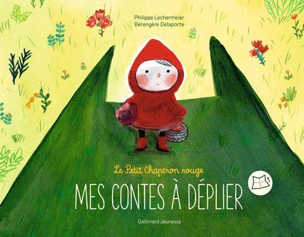 Le Petit Chaperon rouge - Bérengère Delaporte, Philippe Lechermeier
