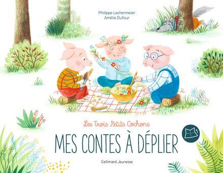 Les Trois Petits Cochons - Amélie Dufour, Philippe Lechermeier