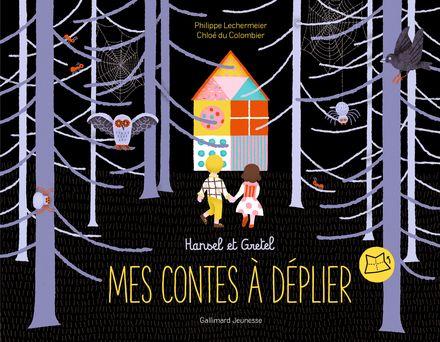 Hansel et Gretel - Chloé Du Colombier, Philippe Lechermeier