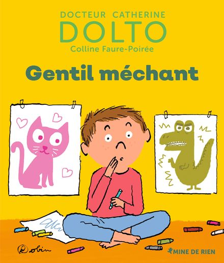 Gentil méchant - Catherine Dolto, Colline Faure-Poirée,  Robin