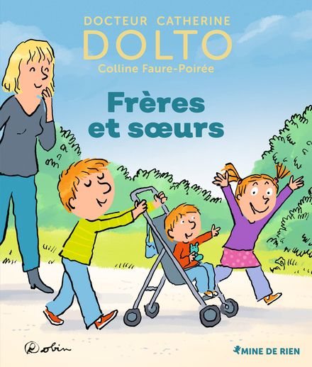 Frères et sœurs - Catherine Dolto, Colline Faure-Poirée,  Robin