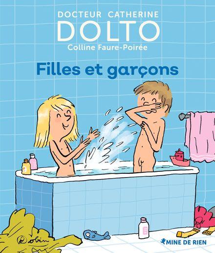 Filles et garçons - Catherine Dolto, Colline Faure-Poirée,  Robin