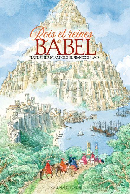 Rois et reines de Babel - François Place