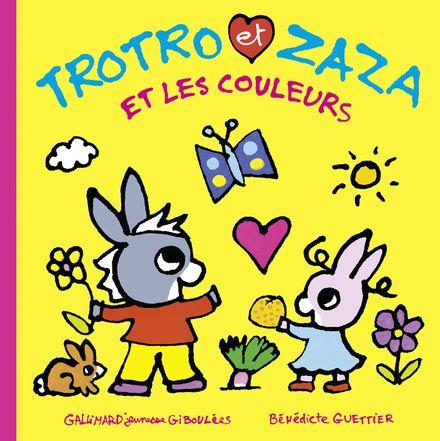 Trotro et Zaza et les couleurs - Bénédicte Guettier